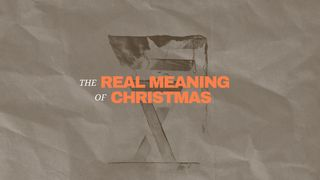 The Real Meaning of Christmas