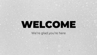 Welcome-Snow