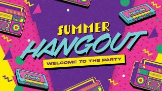 Summer Hangout