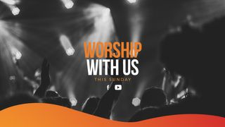 Worship With Us