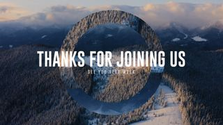 Thanks For Joining Us Mountain