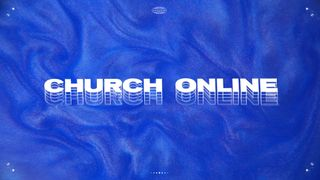 Welcome to Church Online