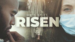 He's Still Risen