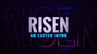 Risen (Easter Intro)