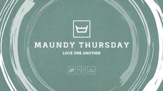 Maundy Thursday v6 Slides