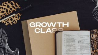 Growth Class Stills