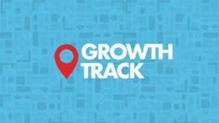 Growth Track Stills
