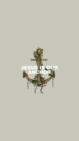 Jesus Is Our Anchor