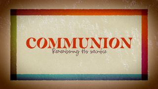 Communion Motion Slide