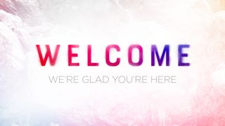 Rejoice : Welcome