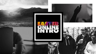 Easter Online Intro