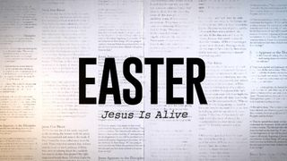 Easter - Jesus Is Alive