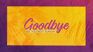 Goodbye Motion Slide