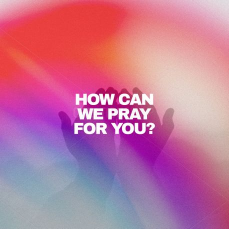 How Can We Pray For You? (96985)
