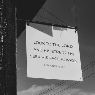 Look to Lord and His Strength