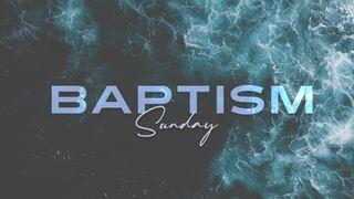 Baptism Sunday - 2021