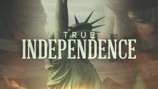True Indepoendence