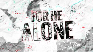 For He Alone