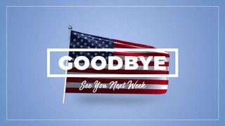 Goodbye 4th of July Flag
