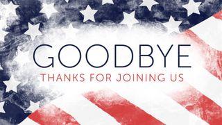 Stars and Stripes : Goodbye