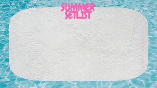 Summer Setlist