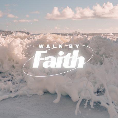 Walk by faith (99397)